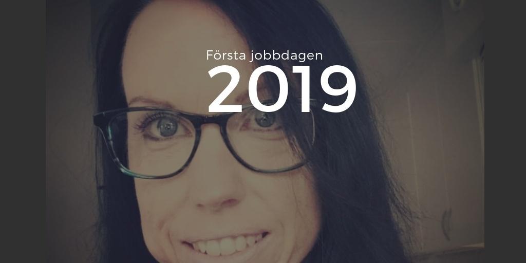 Första jobbdagen 2019